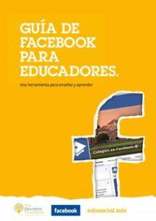 Resultado de imagen de Guía de Facebook para Educadores. Una herramienta para enseñar y aprender