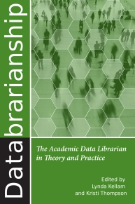 Databrarianship: The Academic Data Libarian in Theory and Practi