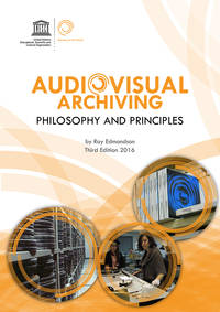 Audiovisual archiving: philosophy and principles; 2016