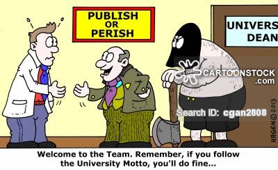 Publish or Perish: 'Welcome to the Team. Remember, if you follow the University Motto, you'll do fine...'