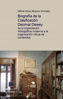 biografia-de-la-clasificacion-decimal-dewey-de-la-organizacion-bibliografica-moderna-a-la-organizacion-virtual-de-contenidos