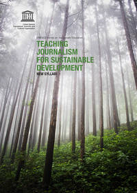 Teaching journalism for sustainable development: new syllabi; UN