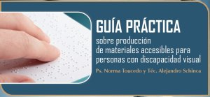 guc3ada-prc3a1ctica-sobre-produccic3b3n-de-materiales-accesibles-para-personas-con-discapacidad