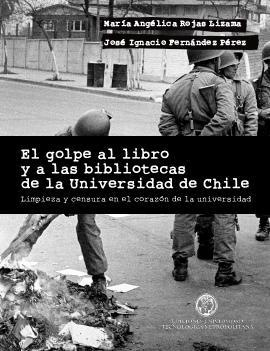 el-golpe-al-libro-y-a-las-bibliotecas-universidad-de-chile-limpieza-censeura-corazon-universidad-ediciones-utem