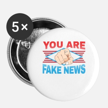 news-news-politics-you-are-fake-news-small-buttons