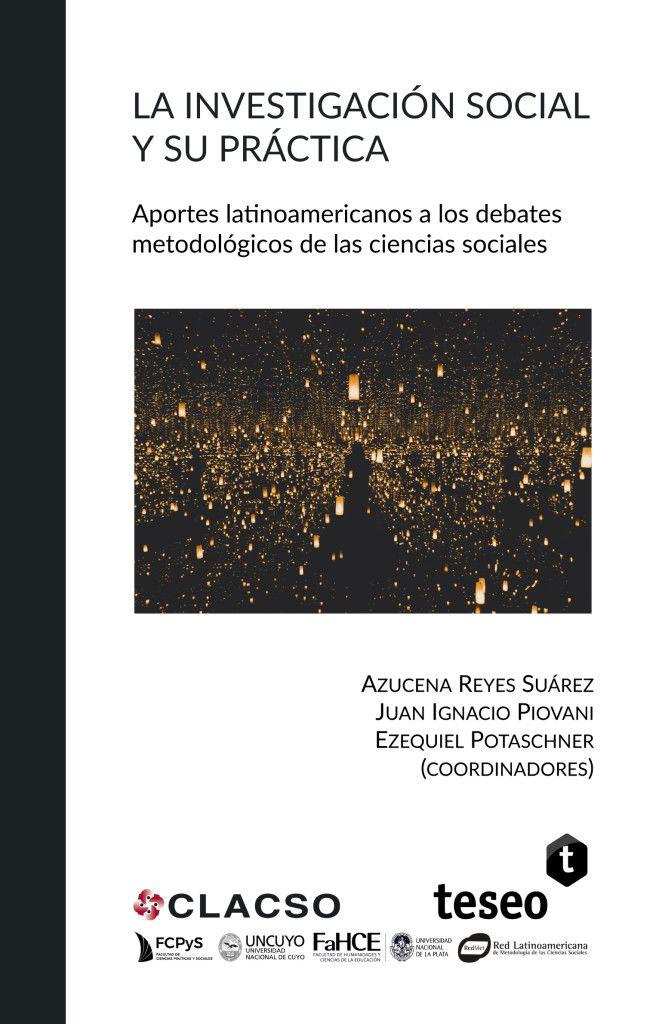 La investigación social y su práctica: aportes latinoamericanos a los debates metodológicos de las ciencias sociales