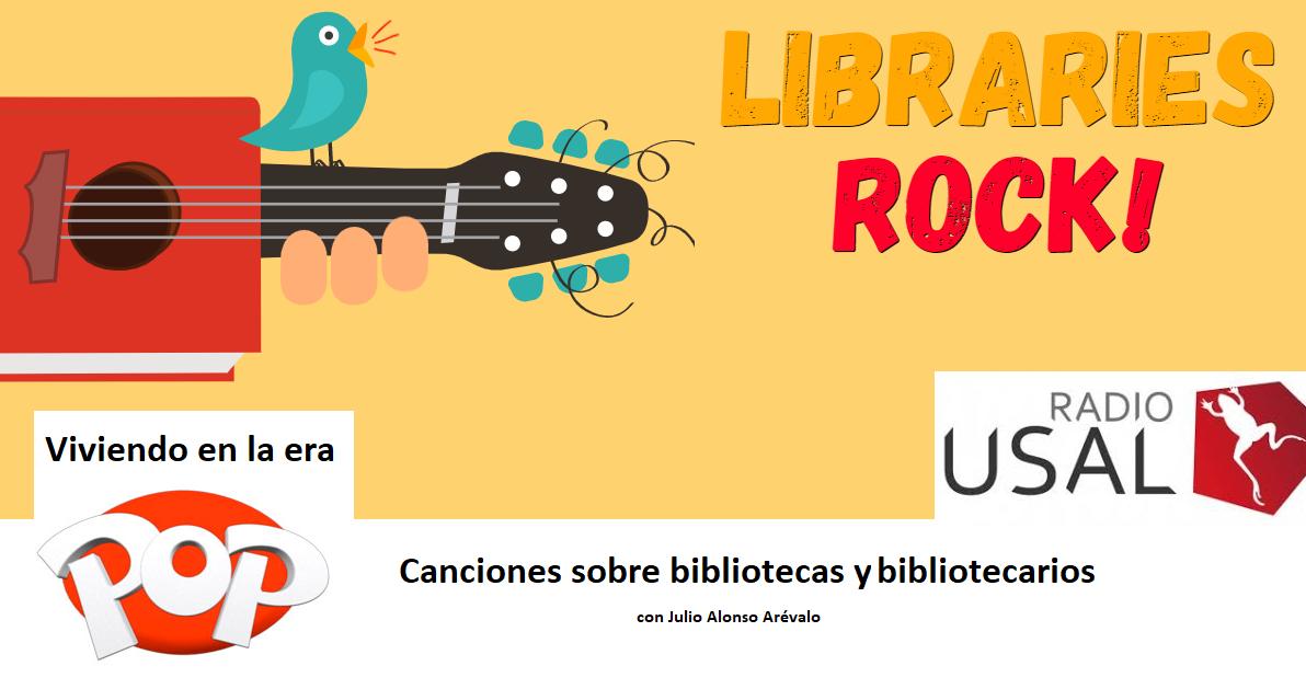 Canciones sobre bibliotecas y bibliotecarios. Viviendo en la era pop 2019/07/26