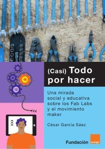 casi-todo-por-hacer-una-mirada-social-y-educativa-sobre-los-fab-labs-y-el-movimiento-maker-1-638